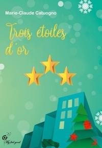Marie-Claude Catuogno - Trois étoiles d'or.