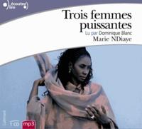 Marie NDiaye - Trois femmes puissantes. 1 CD audio MP3