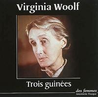 Virginia Woolf - Trois guinées. 1 CD audio