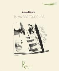 Arnaud Genon - Tu vivras toujours.