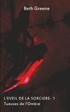 Beth Greene - Tueuses de l'ombre Tome 1 : L'éveil de la sorcière.
