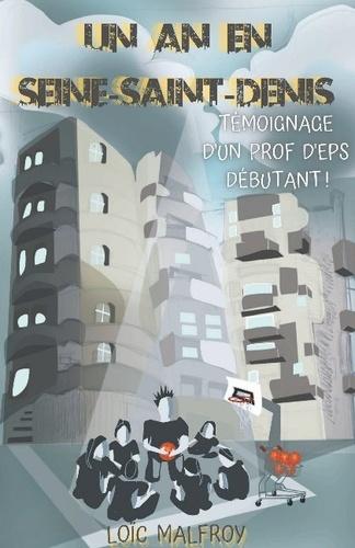 Loïc Malfroy - Un an en Seine-Saint-Denis - Le témoignage d'un professeur d'EPS.