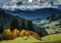 Alain Gaymard - CALVENDO Places  : Un automne en Haute-Savoie (Calendrier mural 2021 DIN A4 horizontal) - Paysages de Haute-Saoie (Calendrier mensuel, 14 Pages ).