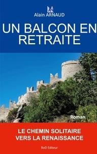 Alain Arnaud - Un balcon en retraite.