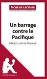 Catherine Nelissen - Un barrage contre le Pacifique de Marguerite Duras - Fiche de lecture.