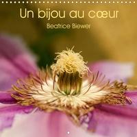Béatrice Biewer - Un bijou au cœur (Calendrier mural 2020 300 × 300 mm Square) - Un voyage aux cœurs des fleurs (Calendrier mensuel, 14 Pages ).