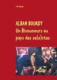 Alban Bourdy - Un bisounours au pays des se(x)ctes.