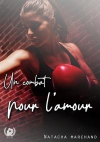 Natacha Marchand - Un combat pour l'amour.