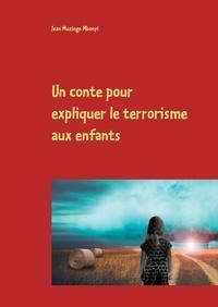 Jean Muzinge Mbonyi - Un conte pour expliquer le terrorisme aux enfants.