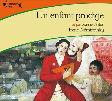 Irène Némirovsky - Un enfant prodige. 1 CD audio