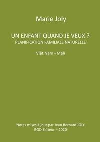 Marie Joly - Un enfant quand je veux ? - Planification familiale naturelle Viêt Nam - Mali.