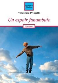 Veruschka Pringalle - Un espoir funambule.