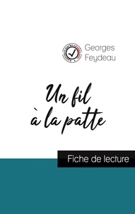 Georges Feydeau - Un fil à la patte de Georges Feydeau (fiche de lecture et analyse complète de l'oeuvre).