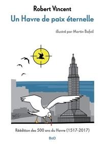 Robert Vincent et Martin Bafoil - Un havre de paix éternelle.
