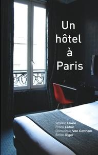 Dominique Van Cotthem et Rosalie Lowie - Un hôtel à Paris.