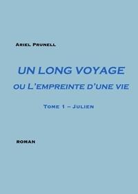 Ariel Prunell - Un long voyage ou l'empreinte d'une vie Tome 1 : .