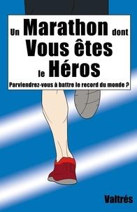 Valtrés - Un Marathon dont Vous êtes le Héros.