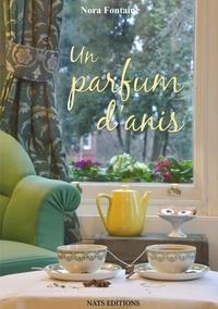 Nora Fontaine - Un parfum d'anis.