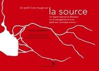 """Stefan Merckelbach - Un petit livre rouge sur la source - Un regard inspirant et libérateur sur le management et la vie grâce aux """"principes source""""."""