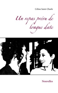 Céline Saint-Charle - Un repas prévu de longue date - Nouvelles.