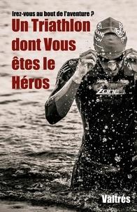 Valtrés - Un Triathlon dont Vous êtes le Héros.
