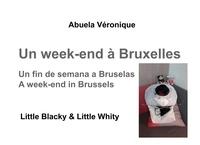 Véronique Abuela - Un week-end à Bruxelles - Little Blacky et Little Whity.