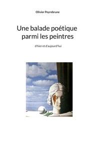 Olivier Peyrebrune - Une balade poétique parmi les peintres d'hier et d'aujourd'hui.
