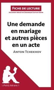 Dominique Coutant-Defer - Une demande en mariage et autres pièces en un acte de Anton Tchekhov - Fiche de lecture.