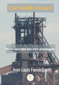 Jean-Louis Farvacque - Une famille du nord.