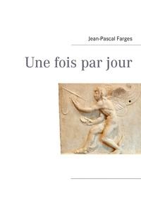 Jean-Pascal Farges - Une fois par jour.