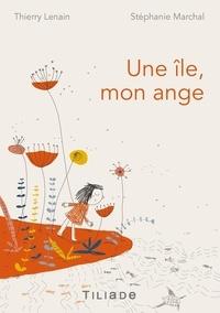 Thierry Lenain et Stéphanie Marchal - Une île mon ange.