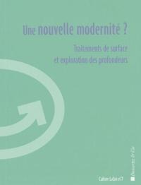 Collectifs - Une nouvelle modernité ? - Traitements de surface et exploration des profondeurs.