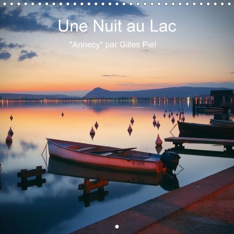 Une Nuit au Lac (Calendrier mural 2020 300 × 300 mm Square). Annecy par Gilles Piel (Calendrier mensuel, 14 Pages )