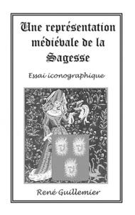 René Guillemier - Une représentation médiévale de la sagesse.
