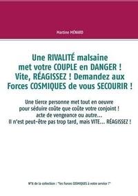Martine Ménard - Une  rivalité malsaine met votre couple en danger ! Vite, réagissez !Sdemandez aux forces cosmiques de vous secourir !.