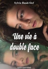 Sylvie Baud-Stef - Une vie à double face.