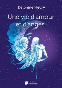 Delphine Fleury - Une vie d'amour et d'anges.