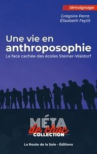 La route de la soie Éditions et Élisabeth Feytit - Une vie en anthroposophie - la face cachée des écoles Steiner-Waldorf.