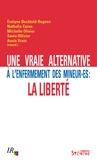 Evelyne Bechtold-Rognon et Nathalie Caron - Une vraie alternative à l'enfermement des mineur-es : la liberté.
