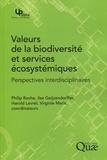 Philip Roche et Ilse Geijzendorffer - Valeurs de la biodiversité et services écosystémiques - Perspectives interdisciplinaires.