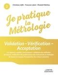 """Christiane Joffin et Françoise Lafont - Validation - Vérification - Acceptation - Les aspects """"qualité"""" de la mesure : validation des méthodes de mesure, vérification des performances des instruments et méthodes de mesure et moyens d'acceptation des valeurs mesurées."""