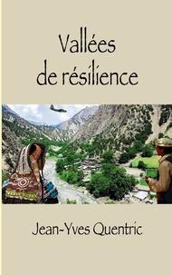 Jean-Yves Quentric - Vallées de résilience.