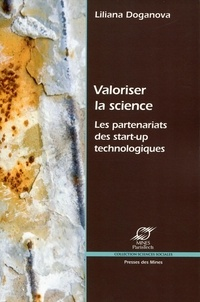 Liliana Doganova - Valoriser la science - Les partenariats des start-up technologiques.