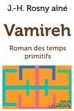 J-H Rosny - Vamireh - Roman des temps primitifs.