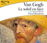 Pascal Bonafoux - Van Gogh, le soleil en face. 2 CD audio