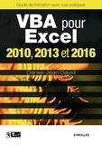 Daniel-Jean David - VBA pour Excel 2010, 2013 et 2016 - Guide de formation avec cas pratiques.