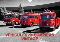 Thierry Planche - VÉHICULES de POMPIERS VINTAGE (Calendrier mural 2020 DIN A4 horizontal) - Exposition d'anciens véhicules de pompiers (Calendrier mensuel, 14 Pages ).
