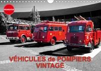 Thierry Planche - VÉHICULES de POMPIERS VINTAGE (Calendrier mural 2020 DIN A4 horizontal) - Exposition d'anciens véhicules de pompiers (Calendrier anniversaire, 14 Pages ).