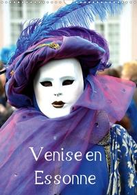 K.a. Frédéric - Venise en Essonne (Calendrier mural 2020 DIN A3 vertical) - Une invitation au voyage et à un carnaval légendaire (Calendrier mensuel, 14 Pages ).