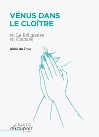 Abbé du Prat - Vénus dans le cloître ou La Religieuse en chemise.